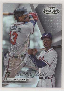 2018 Topps Gold Label - [Base] - Class 1 #99 - Ronald Acuña Jr.