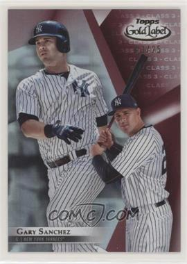 2018 Topps Gold Label - [Base] - Class 3 Red #69 - Gary Sanchez /25