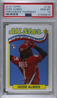 2018 Topps Throwback Thursday #TBT - Online Exclusive [Base] #136 - 1989 Topps All-Star Game Design (Incorrectly Noted as 1969) - Ozzie Albies /793 [PSA10GEMMT]