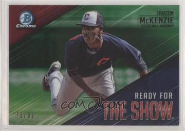 2019 Bowman - Ready for the Show Chrome - Green Refractor #RFTS-3 - Triston McKenzie /99