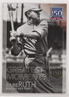 Greatest Moments - Babe Ruth /150