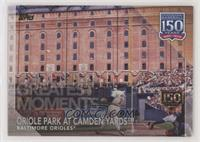 Greatest Moments - Oriole Park at Camden Yards #/150