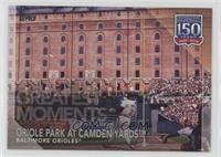 Greatest Moments - Oriole Park at Camden Yards [EX to NM]