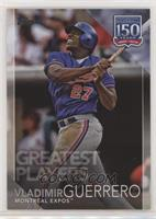 Greatest Players - Vladimir Guerrero [EX to NM]