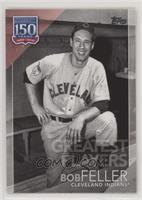 Greatest Players - Bob Feller