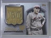Rogers Hornsby #/150