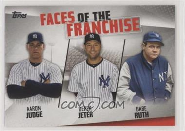 2019 Topps - Faces of the Franchise #FOF-19 - Aaron Judge, Derek Jeter, Babe Ruth