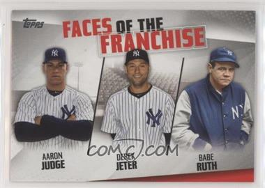 2019 Topps - Faces of the Franchise #FOF-19 - Babe Ruth, Derek Jeter, Aaron Judge
