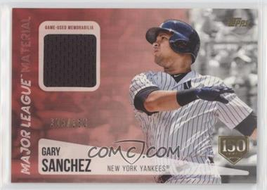 2019 Topps - Major League Material Relics - 150th Anniversary #MLM-GS - Gary Sanchez /150