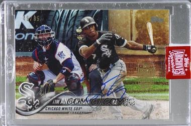 2019 Topps Archives Signature Series Active Player Edition Buybacks - [Base] #18T-252 - Tim Anderson (2018 Topps) /95 [Buy Back]