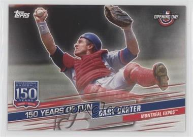 2019 Topps Opening Day - 150 Years of Fun #YOF-11 - Gary Carter