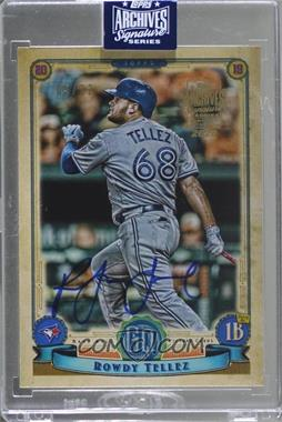 2020 Topps Archives Signature Series Active Player Edition Buybacks - [Base] #18TGQ-276 - Rowdy Tellez (2018 Topps Gypsy Queen) /22 [BuyBack]