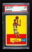 Bob Pettit [PSA7NM]