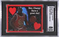 Michael Jordan (Hey, Champ! Have a Great Day!) [SGC 8 NM/Mt]