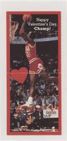 Michael Jordan (Happy Valentine's Day, Champ)