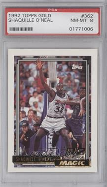 1992-93 Topps - [Base] - Gold #362 - Shaquille O'Neal [PSA8]