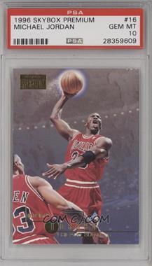 1996-97 Skybox Premium - [Base] #16 - Michael Jordan [PSA10GEMMT]