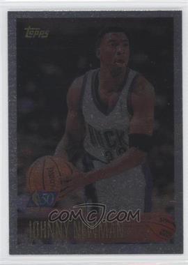1996-97 Topps - [Base] - Foil NBA 50 #56 - Johnny Newman
