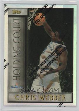 1996-97 Topps - Holding Court - Refractor #HC9 - Chris Webber