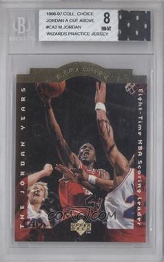 1996-97 Upper Deck Collector's Choice - A Cut Above: The Jordan Years #CA2 - Michael Jordan [BGS8]