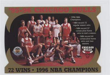 1996 Upper Deck Authenticated - [Base] #CB72 - '95-96 Chicago Bulls 72 Wins - 1996 NBA Champions /10000