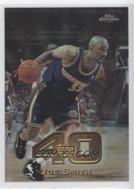 1997-98 Topps Chrome - Topps 40 #T40-17 - Joe Smith