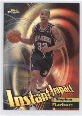 1998-99 Topps Chrome - Instant Impact - Refractor #I3 - Stephon Marbury