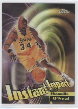 1998-99 Topps Chrome - Instant Impact - Refractor #I5 - Shaquille O'Neal