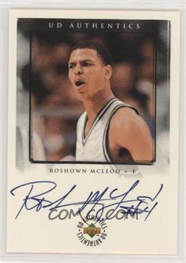 1998-99 Upper Deck Ionix - UD Authentics #RM - Roshown McLeod
