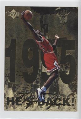 1998 Upper Deck Gatorade Michael Jordan - [Base] #10 - He's Back! (1995)