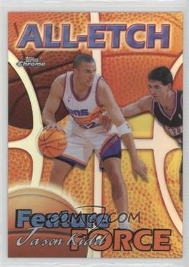 1999-00 Topps Chrome - All-Etch - Refractor #AE9 - Jason Kidd