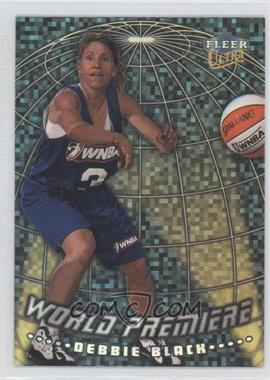 1999 Fleer Ultra WNBA - World Premiere #10 WP - Debbie Black