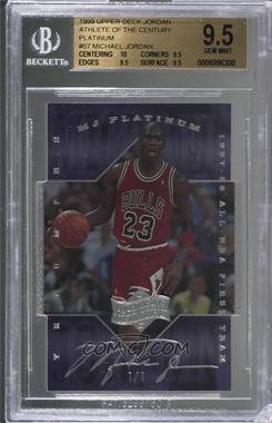 1999 Upper Deck Michael Jordan Athlete of the Century - [Base] - Platinum Die-Cut #57 - Michael Jordan /1 [BGS9.5GEMMINT]