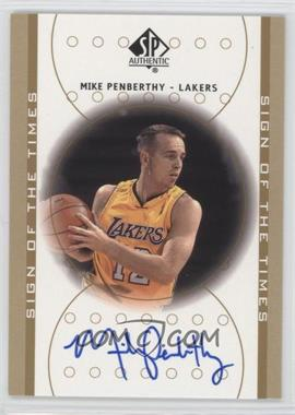 2000-01 SP Authentic - Sign of the Times - [Autographed] #MP - Mike Penberthy