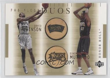 2001-02 Upper Deck Honor Roll - Fab Floor - Duos #DR/DM-F - David Robinson, Dikembe Mutombo