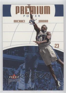 2002-03 Fleer Premium - Premium Power #4 PP - Michael Jordan /1000