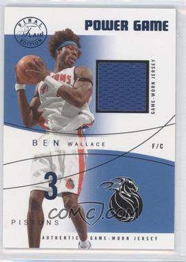 2003-04 Flair Final Edition - Power Game Jerseys - Blue #PG-BW - Ben Wallace /250