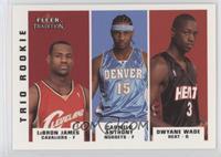 Lebron James, Carmelo Anthony, Dwyane Wade