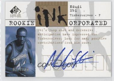 2003-04 SP Signature Edition - Rookie INKorporated #RI-NE - Ndudi Ebi /100