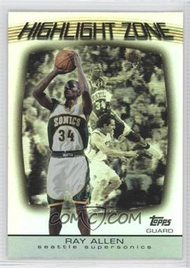 2003-04 Topps - Highlight Zone #HZ-11 - Ray Allen