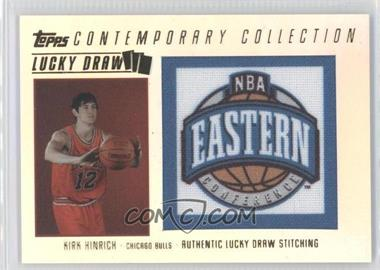 2003-04 Topps Contemporary Collection - Lucky Draw #LD6 - Kirk Hinrich /175