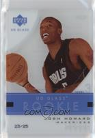 Rookie - Josh Howard /25