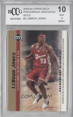 2003-04 Upper Deck Lebron James Phenomenal Beginning - Box Set [Base] - Gold #2 - Lebron James [ENCASED]