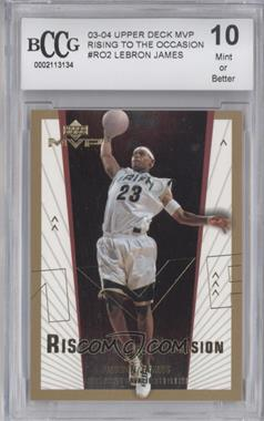 2003-04 Upper Deck MVP - Rising to the Occasion #RO2 - Lebron James [ENCASED]