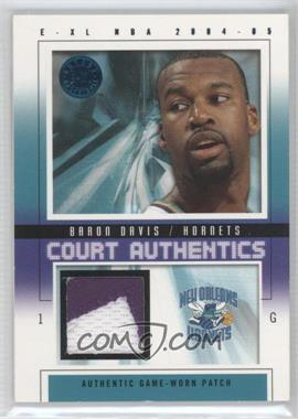 2004-05 E-XL - Court Authentics - Nameplates #CA-BD - Baron Davis /5