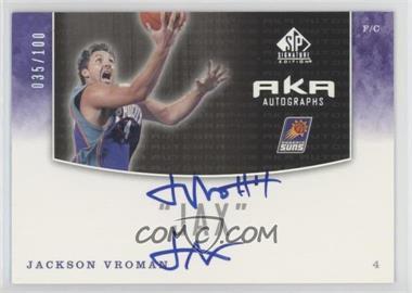 2004-05 SP Signature Edition - AKA Autographs - [Autographed] #AKA-JV - Jackson Vroman /100