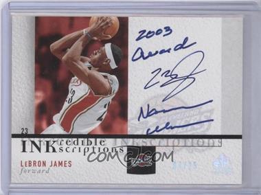 2004-05 SP Signature Edition - Inkredible Inkscirptions - [Autographed] #II-LJ2 - Lebron James /25
