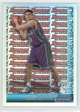 2005-06 Bowman Draft Picks & Stars - Chrome - Refractor #132 - Ersan Ilyasova /300