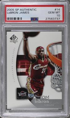 2005-06 SP Authentic - [Base] #14 - Lebron James [PSA 10 GEM MT]