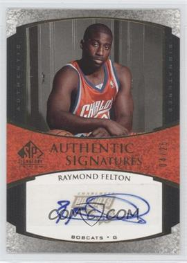 2005-06 SP Signature Edition - Authentic Signatures - Gold [Autographed] #AS-RF - Raymond Felton /25